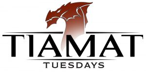 Tiamat Tuesdays